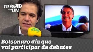 Bolsonaro diz que vai participar de debates