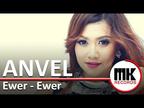 Anvel Ewer Ewer Video Lirik Youtube