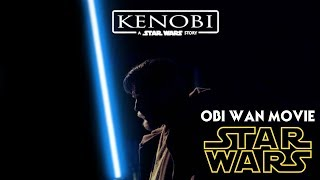 Obi Wan Kenobi Star Wars Movie New Details Revealed!