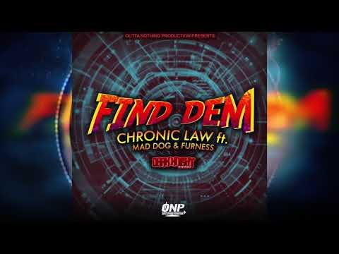 Chronic Law Ft. Mad Dwag - Furness - Find Dem