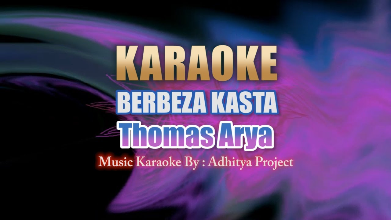 Karaoke Thomas Arya - Berbeza Kasta (Official Video Karaoke)