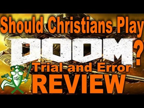 Should Christians Play Doom? - TRIAL AND ERROR