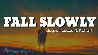 Joyner Lucas - Fall Slowly (Lyrics) ft.  Ashanti