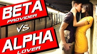 ALPHA MALE vs BETA MALE | ARE YOU A BETA MALE PROVIDER OR AN ALPHA MALE LOVER? thumbnail