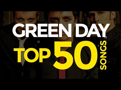 GREEN DAY - TOP 50 Best Songs