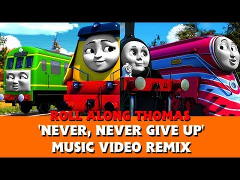 Roll Along's 'Never, Never Give Up' Music Video Remix - Girl Power! - Thomas & Friends