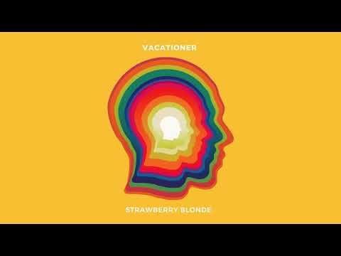 Vacationer - Strawberry Blonde (Official Audio)