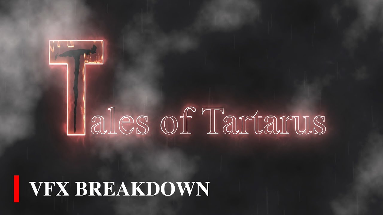 VFX Breakdown for The Tales of Tartarus now available!