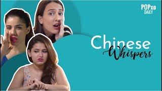 Chinese Whispers - POPxo