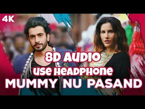 mummy-nu-pasand-8d-song|sunanda-sharma