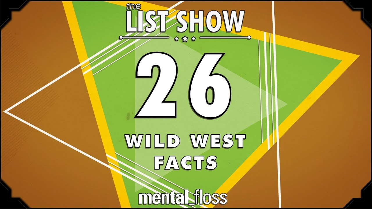 26 Wild West Facts - mental_floss List Show Ep  516