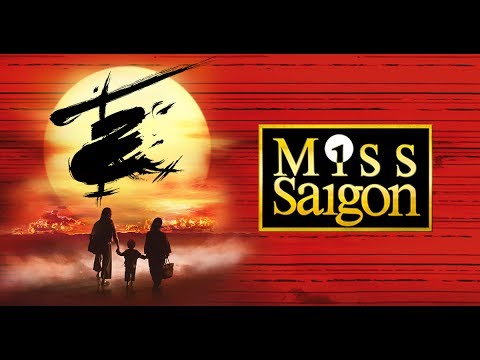 Miss Saigon Zurich Theatre 11 - 28 November 2018 to-13 January 2019