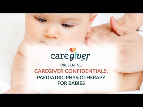 Caregiver Confidentials: Paediatric Physiotherapy For Babies