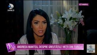 Teo Show (13.12.2018) - Andreea Mantea in lacrimi! Ce a patit in Turcia