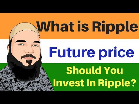 what is Ripple - should we invest in Ripple - ripple future price- cryptocurrency trading