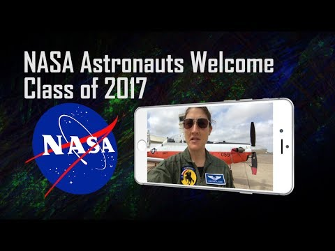 NASA Astronauts Welcome Class of 2017