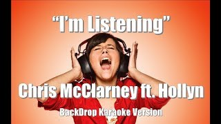 "Chris McClarney ft. Hollyn ""I'm Listening"" BackDrop Christian Karaoke"