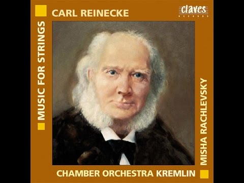 Chamber Orchestra Kremlin - Carl Reinecke: Serenade in G Minor for String Orchestra, Op. 242