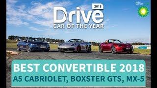 Best Convertible Of 2018, Audi A5 Cabriolet, Porsche Boxster GTS, Mazda MX-5