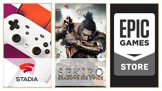 Google kickstarts next-gen | Epic Bullys the PC market | Sekiro news | Gaming Podcast #10 of 2019