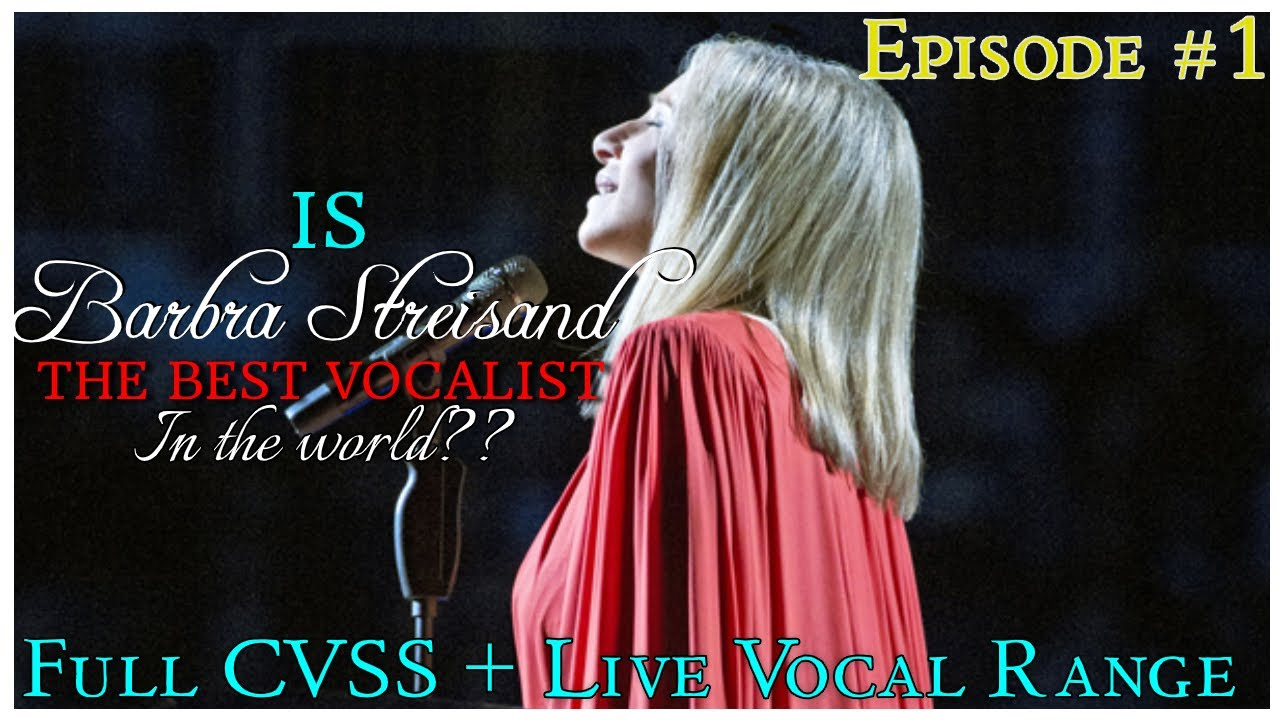 Is Barbra Streisand THE BEST Vocalist in the WORLD?? FULL New CVSS Vocal Analysis + Live Vocal Range