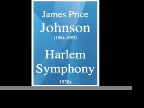James Price Johnson (1894-1955) : Harlem Symphony (1932)