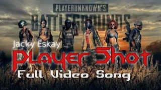 Player Shot PUBG Hindi Rap Song 2018   Jacky Eskay