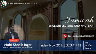 3rd Jummuah Lecture (English) | Mufti Shoaib Ingar | Friday, Nov. 20th 2020