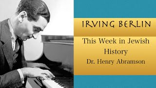Irving Berlin and Popular American Culture (This Week in Jewish History)