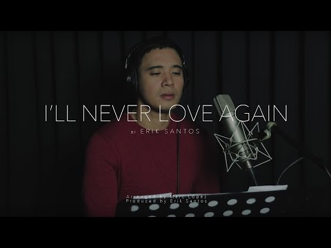 "I'll Never Love Again - Lady Gaga ""A Star is Born"" - Erik Santos (cover)"
