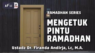 Download Video Kajian : Mengetuk Pintu Ramadhan - Ustadz Dr. Firanda Andirja, Lc, M.A. MP3 3GP MP4