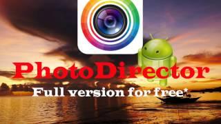 видео PhotoDirector скачать на Андроид бесплатно