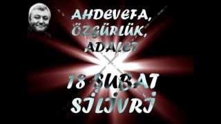 18 ŞUBATTA SİLİVRİ'DEYİZ !!