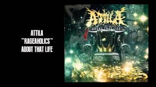 "Attila - ""Rageaholics"""
