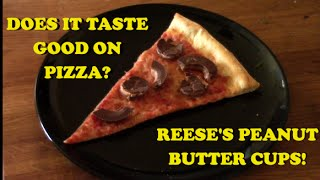Reese's Peanut Butter Cups | Does It Taste Good On Pizza?
