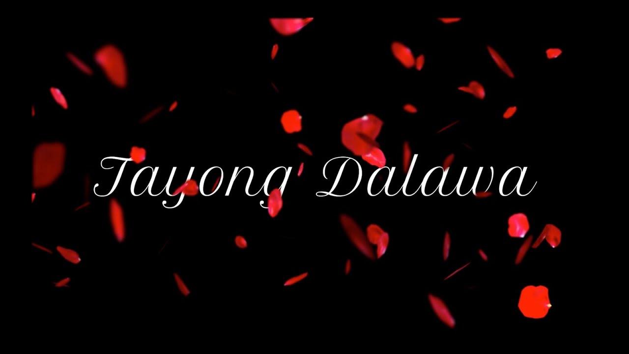 Download Tayong Dalawa - Just the two of us - lol    #BatanguenoCanadianEh