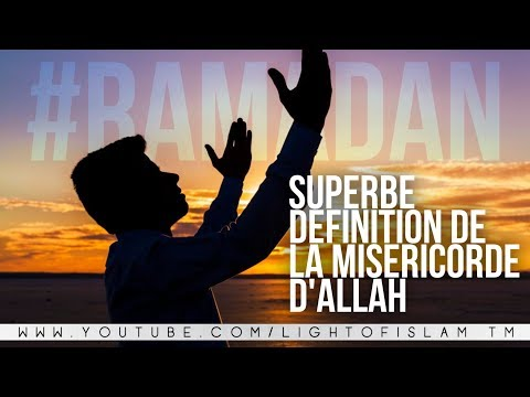 #RAMADAN - SUPERBE DÉFINITION DE LA MISÉRICORDE D