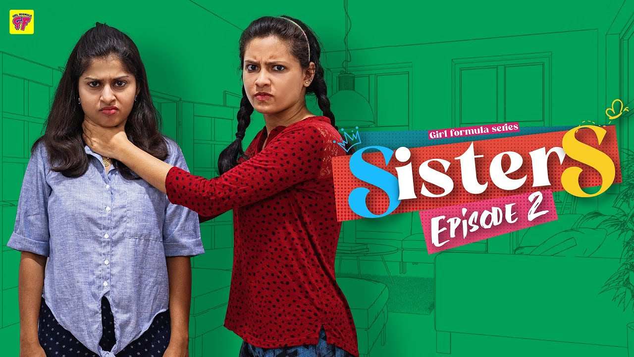 Sisters | Episode 02 | Girl Formula | Chai Bisket