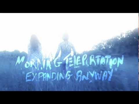 "Morning Teleportation - ""Expanding Anyway"" (Official Music Video)"
