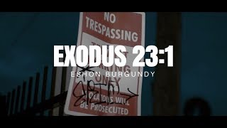 Eshon Burgundy- Exodus 23:1 (Freestyle) (Offical Video)