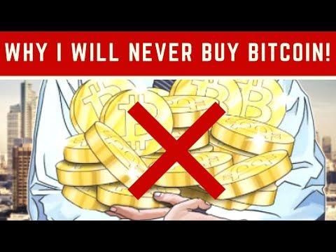 WHY I WILL NEVER BUY BITCOIN!
