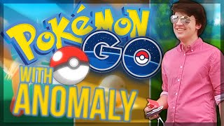 Pokemon GO with Anomaly (Highlights)