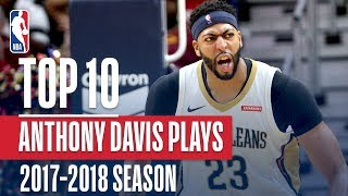 Anthony Davis' Top 10 Plays of the 2017-2018 NBA Season | NBA MVP Nominee
