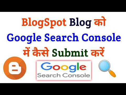 Download Blogger Blog ko Google Search Console Me Kaise Submit Kare || Step by Step Full Tutorial In Hindi ||