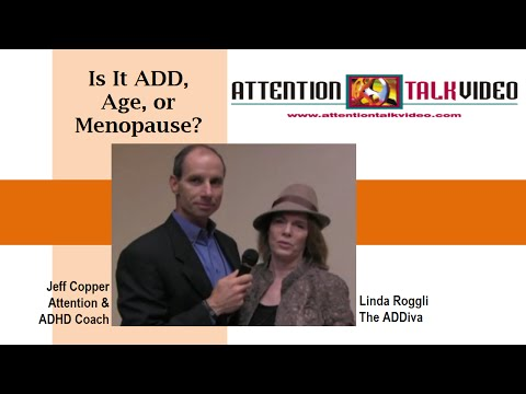 Is it ADD, AGE, or Menopause?