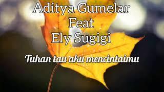 Aditya Gumelar - tuhan tau aku mencintaimu- lirik lagu