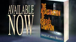 Book Trailer: The Assassination of Gabriel Champion