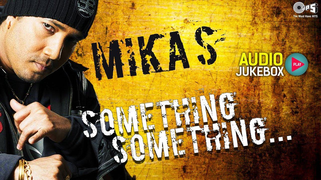 Something Something Audio Jukebox   Mika Singh   Sunidhi Chauhan   Non-Stop Punjabi Hits