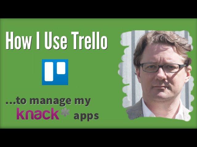 How I Use Trello to Manage my Knack Apps