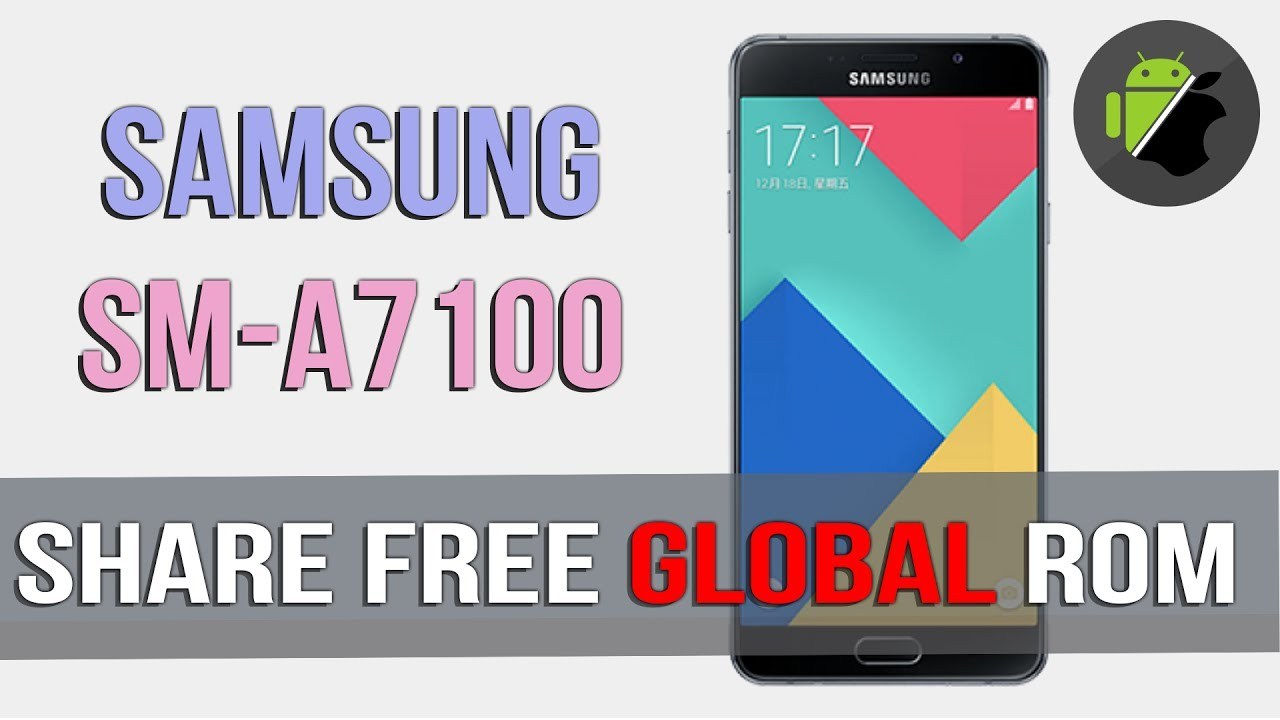 FREE GLOBAL ROM for Samsung A7 2016 (SM-A7100) - Full CH Play, muti language
